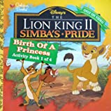 img - for Disney's The Lion King II Simba's Pride Sticker Activity Book #1: Birth of a Princess by Disney Enterprise, Inc. book / textbook / text book
