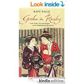 Geisha in Rivalry: A Tale of Life, Love and Intrigue in the Shimbashi Geisha Quarter (Tuttle Classics)