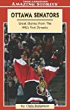 Ottawa Senators: Great Stories From the NHL's First Dynasty