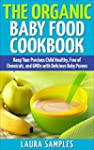 The Organic Baby Food Cookbook: Keep...