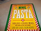 img - for MENUS FOR PASTA - OVER 200 CLASSIC ITALIAN RECIPES 53 Fabulous Four Course Meals book / textbook / text book