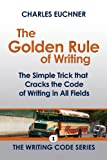 img - for The Golden Rule of Writing (The Writing Code Series) book / textbook / text book
