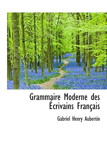 Grammaire Moderne des Écrivains Français