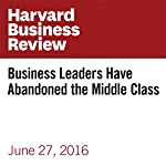 Business Leaders Have Abandoned the Middle Class | Umair Haque