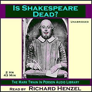 Is Shakespeare Dead? | [Mark Twain]