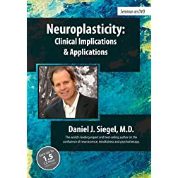 Neuroplasticity: Clinical Implications & Applications