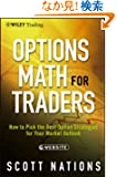 Options Math for Traders, + Website: How To Pick the Best Option Strategies for Your Market Outlook (Wiley Trading)