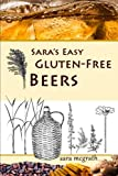img - for Sara's Easy Gluten-Free Beers book / textbook / text book