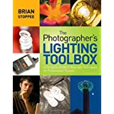 The Photographer's Lighting Toolbox: A Complete Guide to Gear and Techniques for Professional Results ~ Brian Stoppee