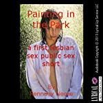 Painting in the Park: A First Lesbian Sex Public Sex Short | Rennaey Necee