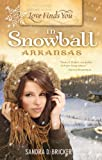 img - for Love Finds You in Snowball, Arkansas by Bricker, Sandra D. [Summerside Press,2009] (Paperback) book / textbook / text book