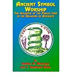 img - for [ [ [ Ancient Symbol Worship: The Influence of the Phallic Idea in the Religions of Antiquity[ ANCIENT SYMBOL WORSHIP: THE INFLUENCE OF THE PHALLIC IDEA IN THE RELIGIONS OF ANTIQUITY ] By Westropp, Hodder M. ( Author )Oct-01-1999 Paperback book / textbook / text book