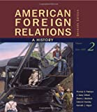 img - for American Foreign Relations: A History, Volume 2: Since 1895 book / textbook / text book