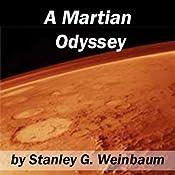 A Martian Odyssey | [Stanley G. Weinbaum]