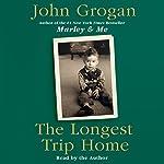 The Longest Trip Home | John Grogan