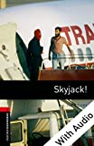 Skyjack! - With Audio (Oxford Bookworms Library)