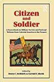 img - for Citizen and Soldier: A Sourcebook on Military Service and National Defense from Colonial America to the Present book / textbook / text book