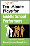 More Ten-Minute Plays for Middle School Performers: Plays for a Variety of Cast Sizes