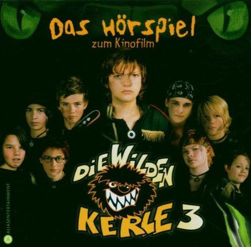 Die Wilden Kerle 3, Das Original-Hörspiel zum Kinofilm, 1 Audio-CD