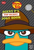 img - for Phineas and Ferb: Agent P's Top-Secret Joke Book (A Book of Jokes and Riddles) book / textbook / text book