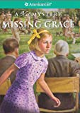 img - for Missing Grace: A Kit Mystery (American Girl Mysteries (Quality)) book / textbook / text book