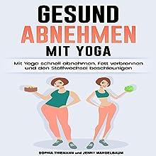 Gesund Abnehmen: Mit Yoga schnell abnehmen, Fett verbrennen und Stoffwechsel anregen Hörbuch von Jenny Mandelbaum Gesprochen von: Philipp Lay