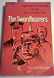 Swordbearers Supreme Command in the First World War (Midland Books: No. 175) (0253201756) by Barnett, Correlli