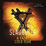 A Faint Cold Fear (       UNABRIDGED) by Karin Slaughter Narrated by Deborah Hazlett