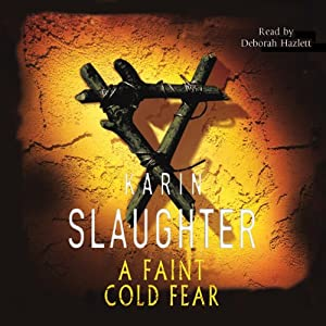 A Faint Cold Fear | [Karin Slaughter]