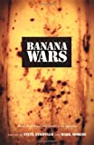 Banana Wars: Power, Production, and History in the Americas (American Encounters/Global Interactions)