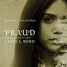 Fraud: The Frenzy Series, Volume 5 | Livre audio Auteur(s) : Casey L. Bond Narrateur(s) : Amanda Billings