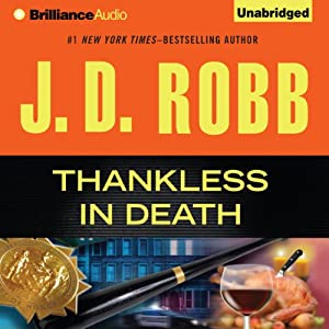 Thankless in Death: In Death, Book 37 | [J. D. Robb]