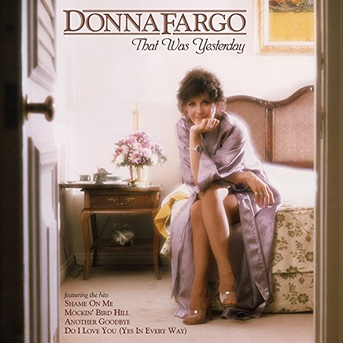 Donna Fargo - Donna Fargo: That Was Yesterday - Zortam Music