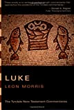 Luke (Tyndale New Testament Commentaries) (0802804195) by Morris, Leon