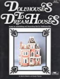 img - for Dollhouses to Dream Houses: Guide for Assembling and Decorating Die-Cut Dollhouses Kits book / textbook / text book