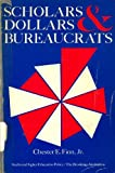 Scholars, Dollars and Bureaucrats (Studies in higher education policy) (0815728271) by Finn, Chester E.