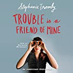 Trouble Is a Friend of Mine | Stephanie Tromly
