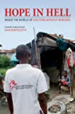 img - for Hope in Hell: Inside the World of Doctors Without Borders book / textbook / text book