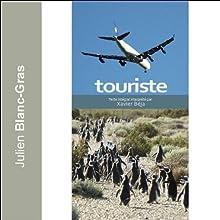 Touriste | Livre audio Auteur(s) : Julien Blanc-Gras Narrateur(s) : Xavier Béja