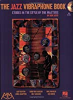 The Jazz Vibraphone Book: Etudes in the Style of the Masters