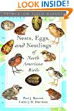 Nests, Eggs, and Nestlings of North American Birds (Princeton Field Guides)