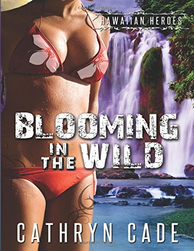 Image of Blooming in the Wild (Hawaiian Heroes)