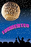 Mystery Science Theater 3000: Tormented