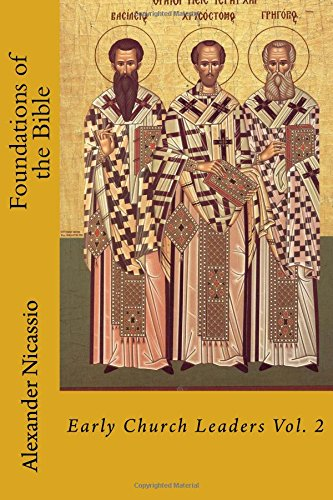 Foundations of the Bible: Early Church Leaders Vol. 2: Volume 2 (Early Church Fathers)