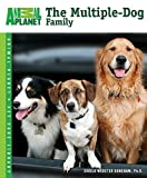 Sheila Webster Boneham The Multiple-Dog Family (Animal Planet Pet Care Library)