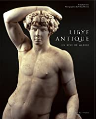 Libye antique : Un r�ve de marbre par Claude Sintes