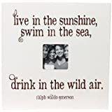 Chick Lingo 51605C Live In The Sunshine Swim In The Sea Drink In The Wild Air Decorative Frame