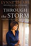 img - for Through the Storm: A Real Story of Fame and Family in a Tabloid World by Lynne Spears (8-Sep-2008) Hardcover book / textbook / text book