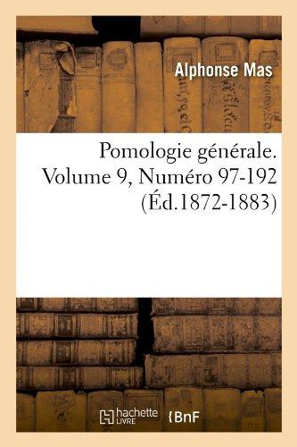 Pomologie générale. Volume 9,Numéro 97-192 (Éd.1872-1883)