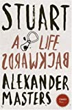 Alexander Masters Stranger Than... - Stuart: A Life Backwards